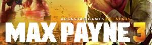 Max Payne 3 de Rockstar, la review par un Guest